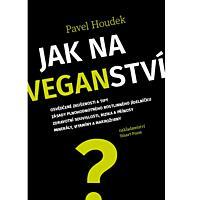 Pavel Houdek: JAK NA VEGANSTVÍ
