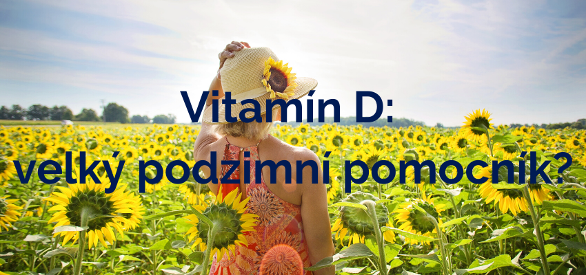 Vitamín D: velký podzimní pomocník?